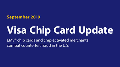 Infographic of Visa chip cards stats for September 2019. EMV chip cards and chip-activated merchants combat counterfeit fraud in the U.S.